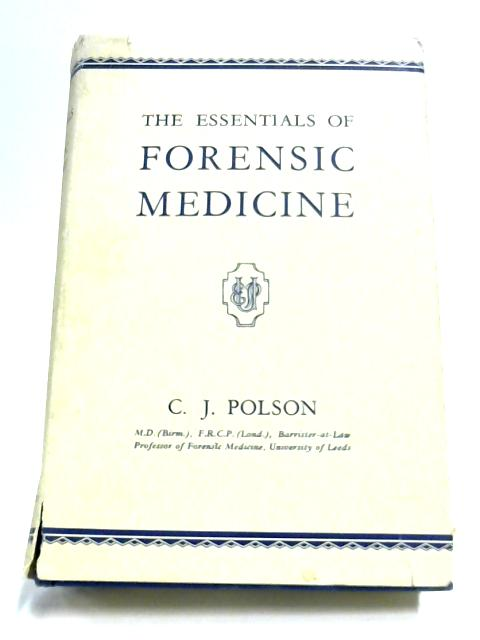 The Essentials Of Forensic Medicine By Cyril John Polson