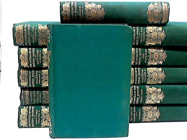 The Novels of the Sisters Bronte - Thornton Edition (12 Volumes) by Charlotte, Anne and Emily Bronte,