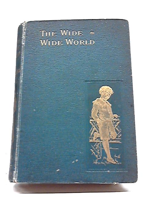 The Wide, Wide World By Elizabeth Wetherell