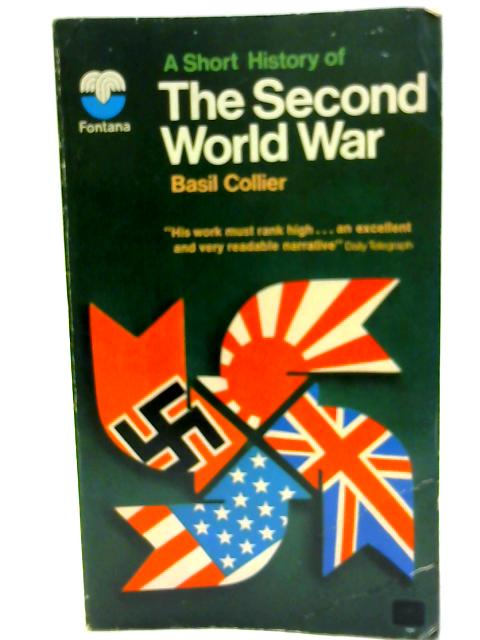 A Short History of the Second World War By Collier, Basil