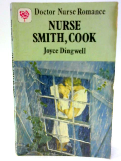 Nurse Smith, Cook by Dingwell, Joyce