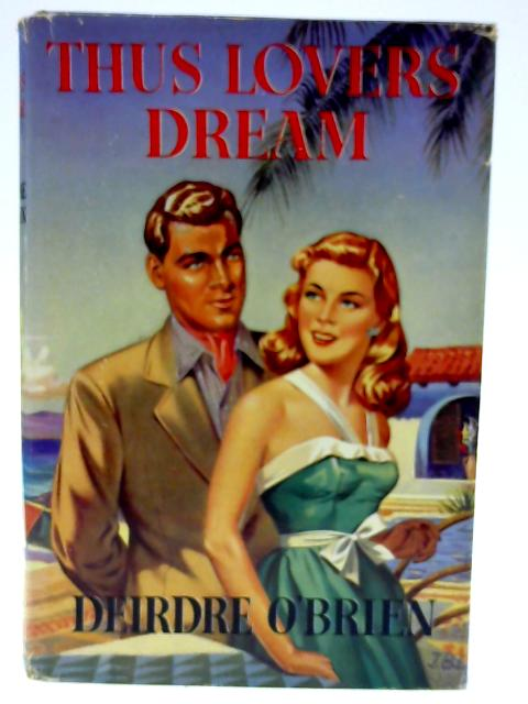 Thus Lovers Dream By Dierdre O'Brien