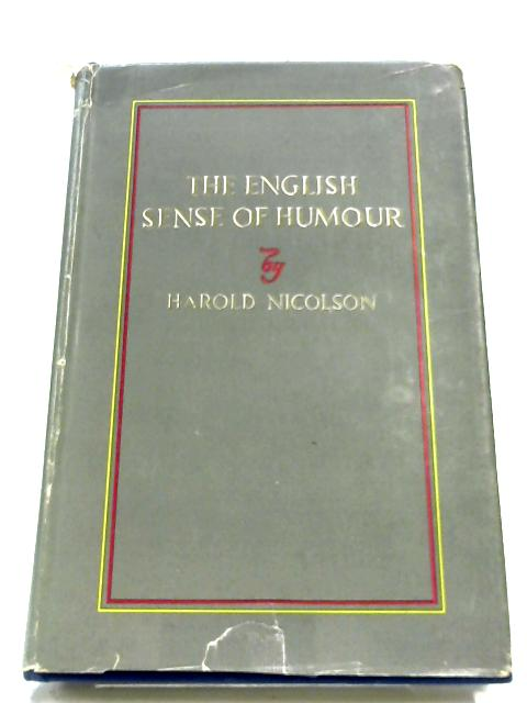 The English Sense Of Humour, And Other Essays by Harold Nicolson