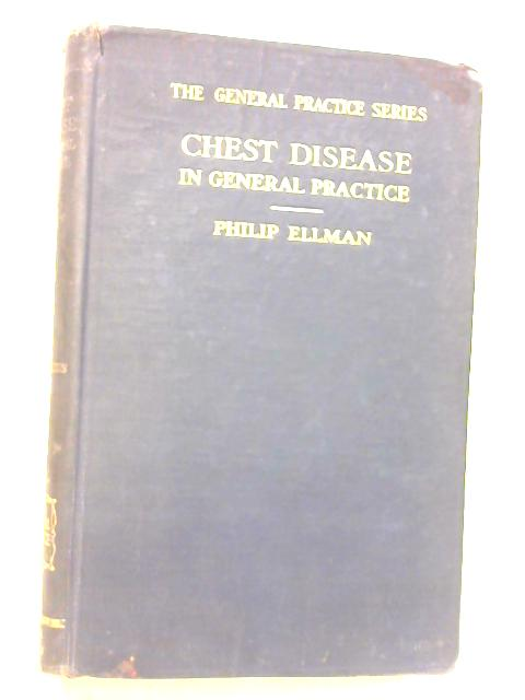 Chest Disease in General Practice By Philip Ellman