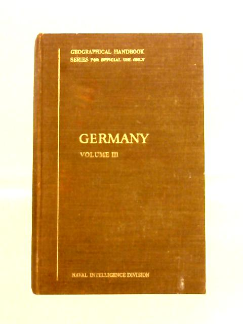 Germany: Volume III Economic Geography November 1944 By Anon