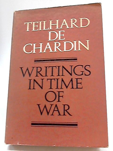 Writings In Time of War By Pierre Teilhard De Chardin