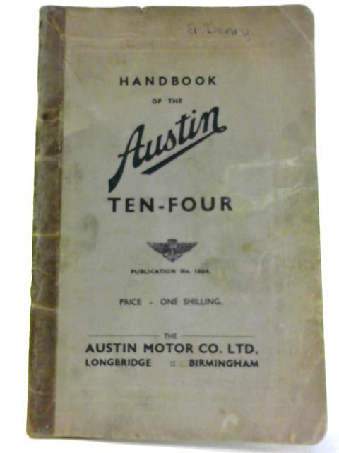 Handbook Of The Austin Ten-Four By Unknown