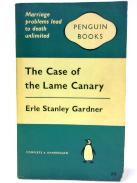 The Case of the Lame Canary By Gardner, Erle Stanley