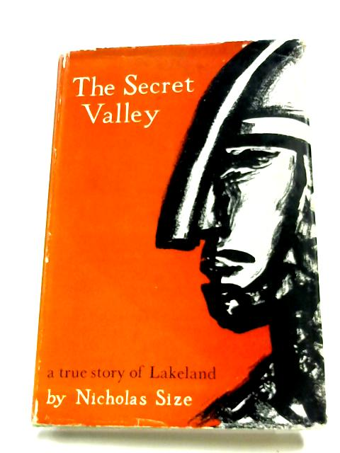 The Secret Valley: The Real Romance Of Lakeland By Nicholas Size