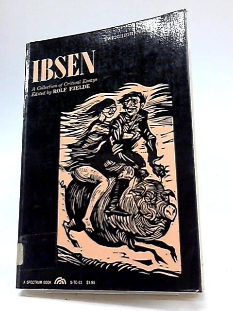 Ibsen: A Collection of Essays By R Fjelde