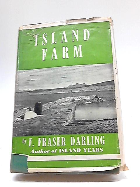 Island Farm By F.F. Darling
