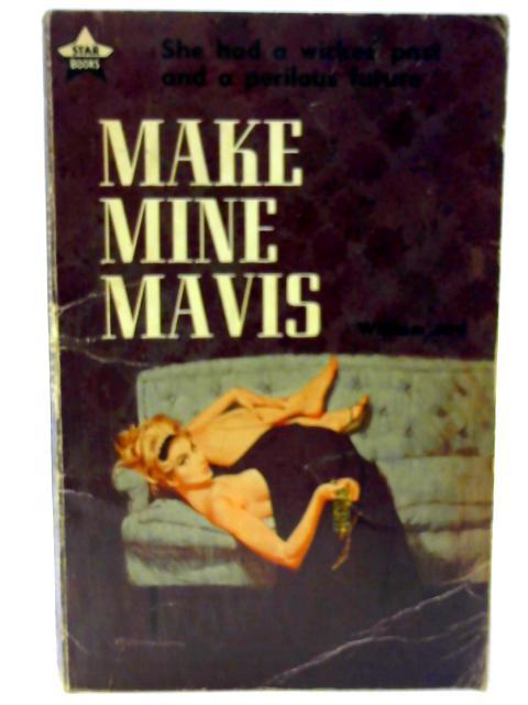 Make Mine Mavis By William Ard