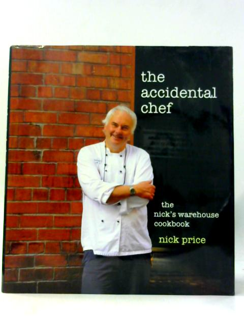 The Accidental Chef By Nick Price