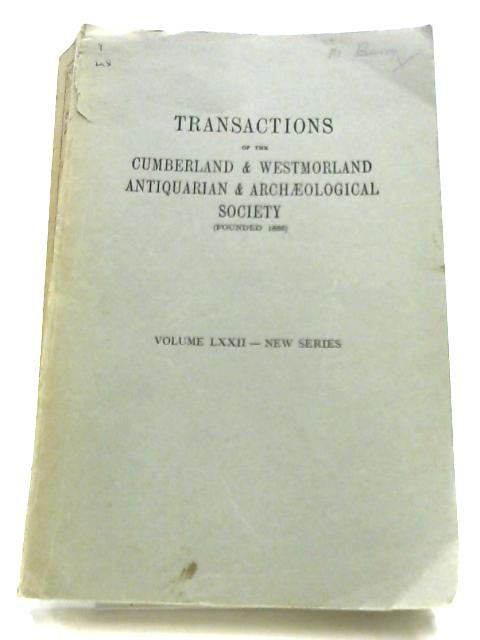 Transactions Of The Cumberland & Westmorland Antiquarian & Archaeological Society: Vol. LXXII By C. Roy Huddleston