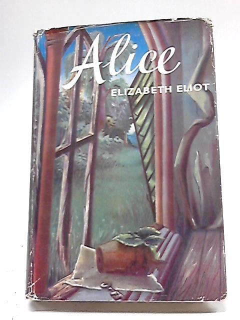 Alice by Elizabeth Eliot
