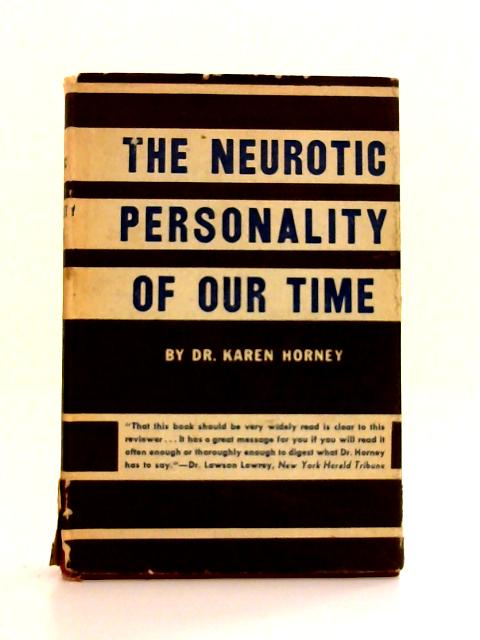 The Neurotic Personality of our Time By Dr. Karen Horney