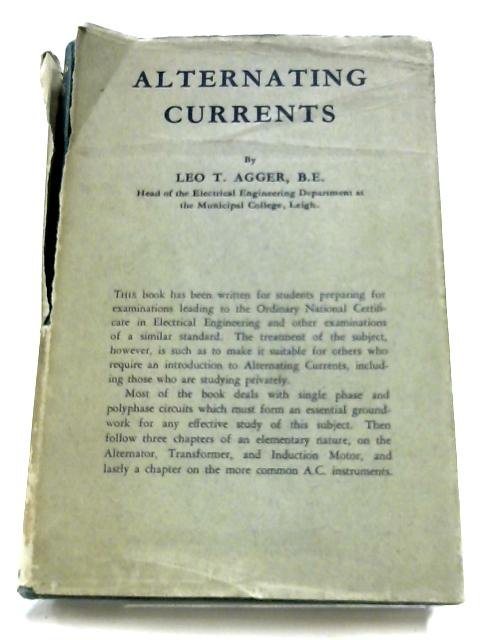 Alternating Currents By Leo T. Agger
