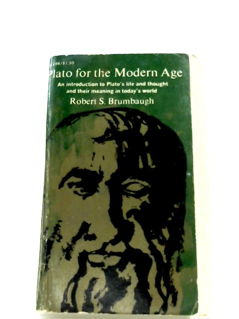 Plato For The Modern Age By Brumbaugh, Robert Sherrick