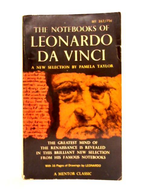 The Notebooks of Leonardo Da Vinci By Pamela Taylor