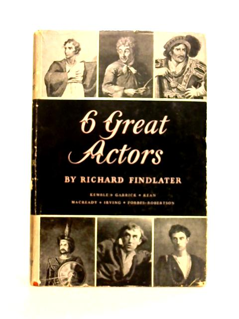 Six Great Actors By Richard Findlater