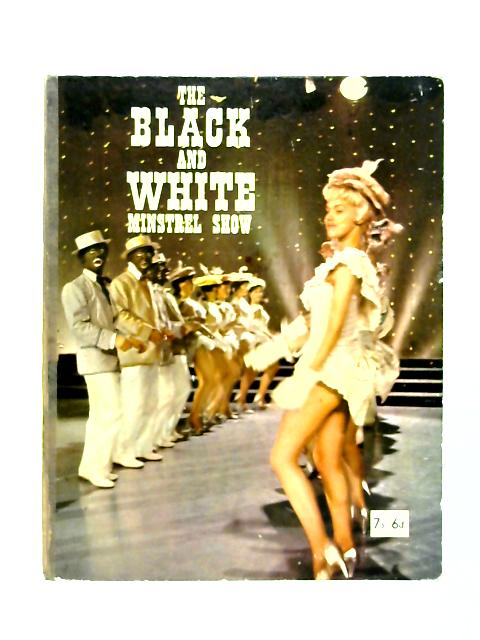 The Black and White Minstrel Show By Anon