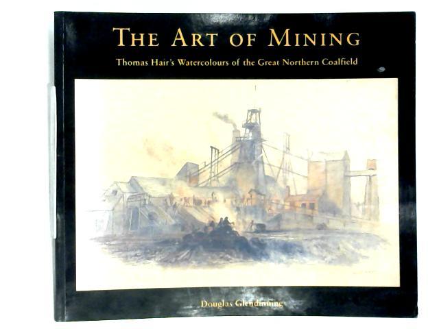 The Art Of Mining By Douglas Glendinning