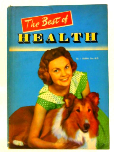 The Best Of Life and Health by J, DeWitt Fox