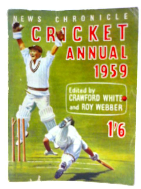 News Chronicle Cricket Annual 1959 By Crawford White & Roy Webber