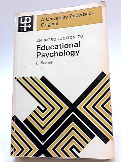An Introduction to Educational Psychology By E. Stones