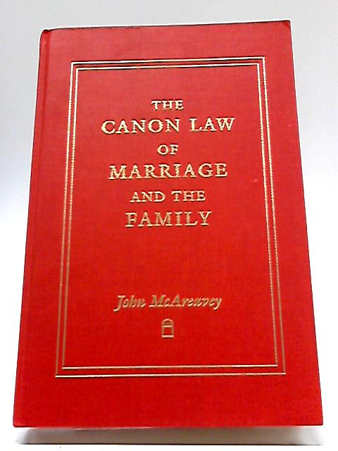 The Canon Law of Marriage and the Family by John McAreavey