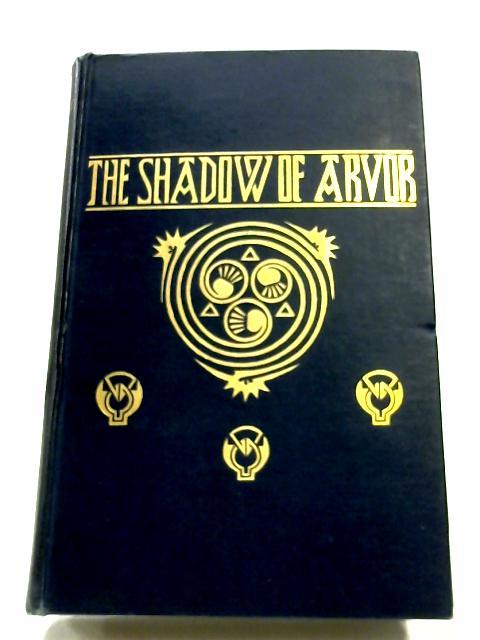 The Shadow Of Arvor By Edith Wingate Rinder (Translator)