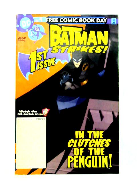 The Batman Strikes: No. 1 by B. Matheny