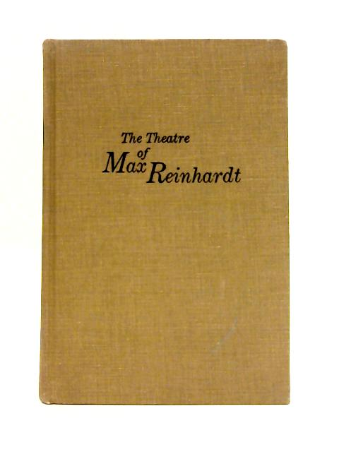 Theatre Of Max Reinhardt By Huntly Carter