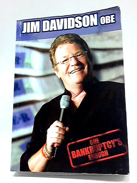Jim Davidson, OBE: One Bankruptcy's Enough By Jim Davidson