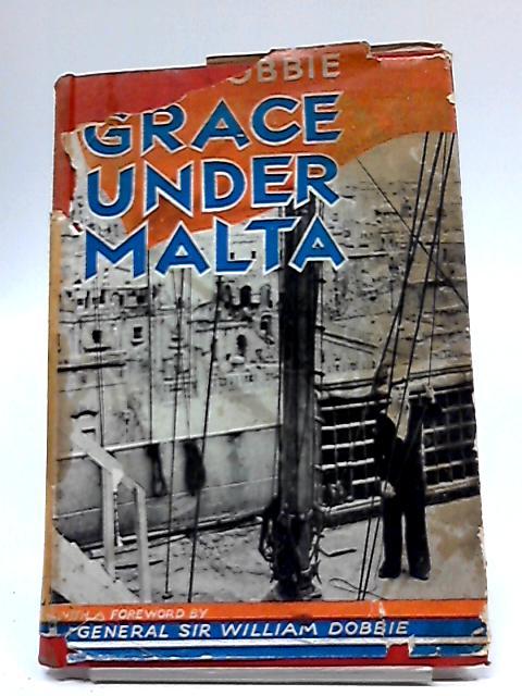 Grace Under Malta By Sybil Dobbie