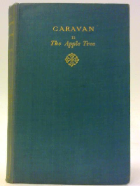 Caravan, Volume II The Apple Tree by Galsworthy, John