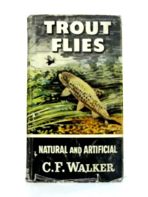 Trout Flies: Natural and Artificial By C.F. Walker