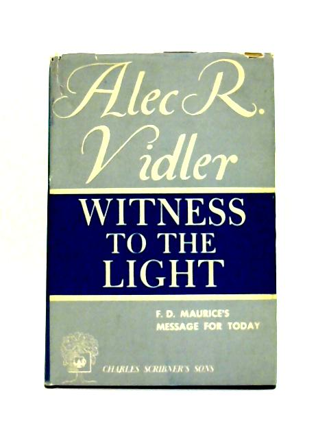 Witness To The Light By Alec R. Vidler