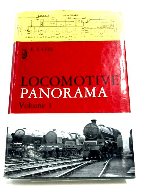 Locomotive Panorama: Volume I By E. S. Cox