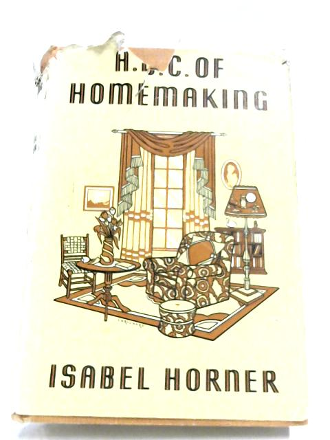 A.B.C. Of Homemaking By Isabel Horner