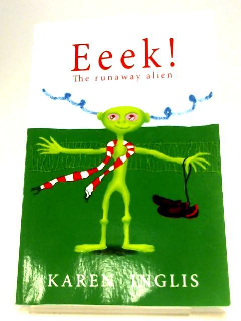 Eeek!: The Runaway Alien von Karen Inglis