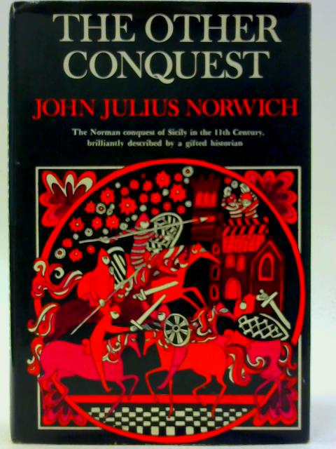 The Other Conquest, By NORWICH (John Julius):