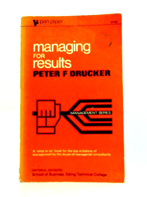 Managing for Results By P.F. Drucker