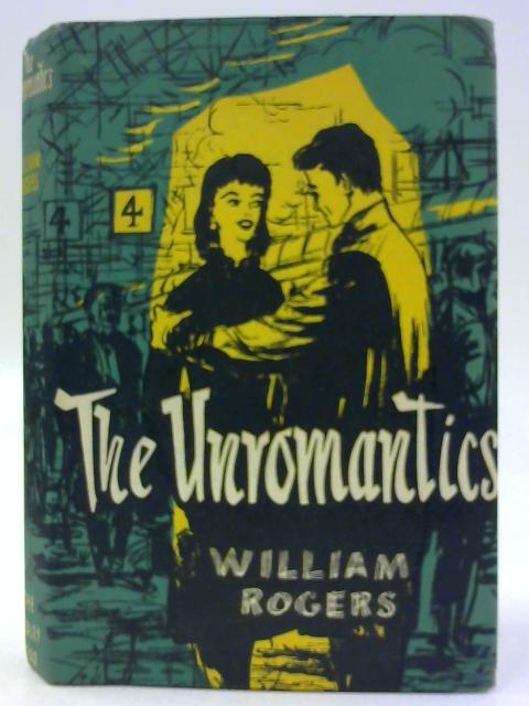 The Unromantics By Rogers, William