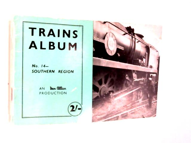 Trains Album No. 14 - Southern Region By Anon