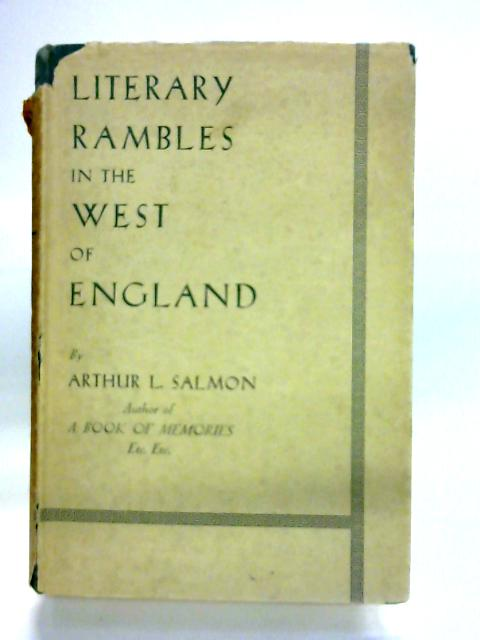 Literary Rambles in the West of England By Arthur L Salmon