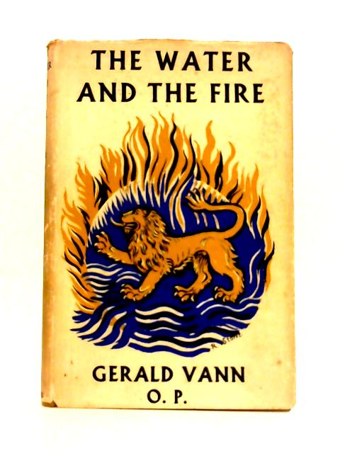 The Water and the Fire By Gerald Vann