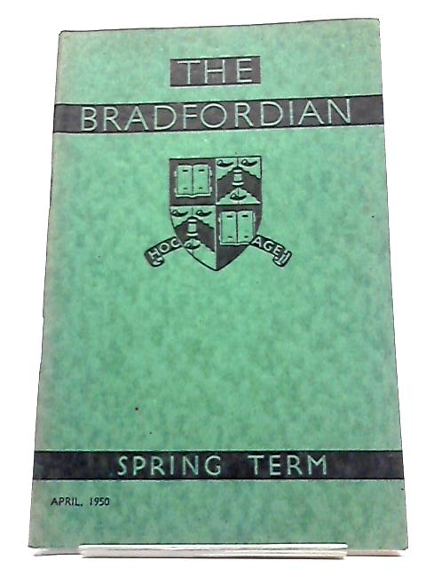 The Bradfordian Magazine Spring Term April 1950 By Unknown Author