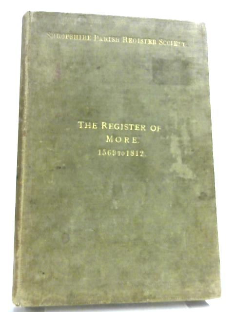 The Registers of More, Shropshire, 1569-1812 By Anon