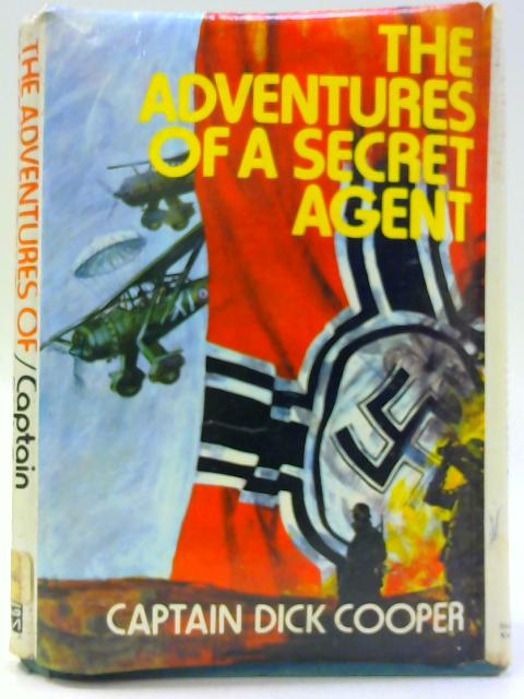The Adventures of a Secret Agent By Captain Dick Cooper